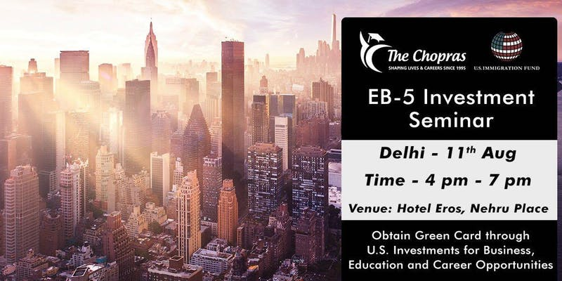 EB-5 Investor Visa Seminar in Delhi - Learn about Immigration to the U.S
