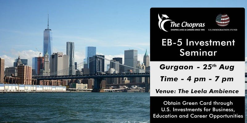 EB-5 Investor Visa Seminar in Gurgaon - Learn about Immigration to the U.S